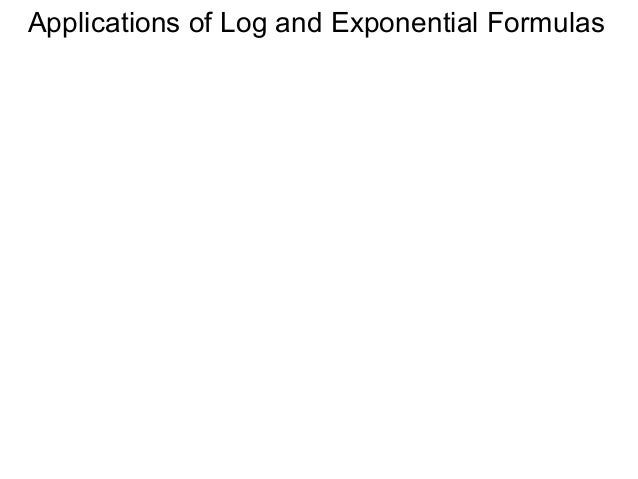 Applications of Log and Exponential Formulas