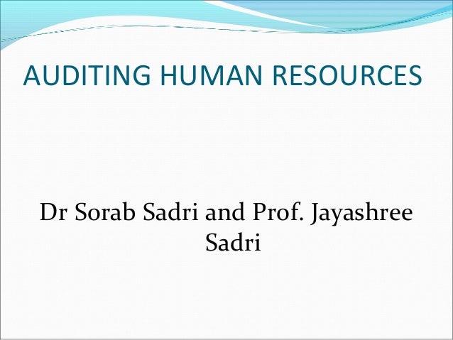 AUDITING HUMAN RESOURCESDr Sorab Sadri and Prof. JayashreeSadri