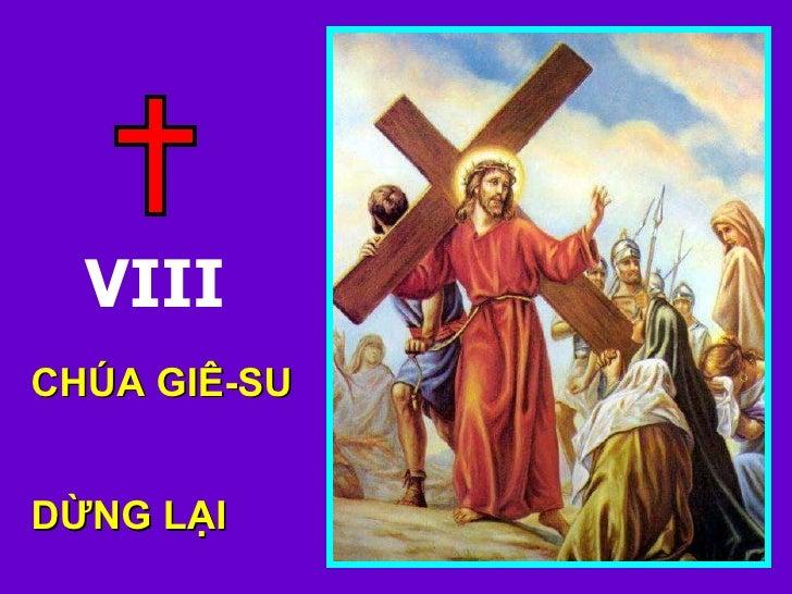 VIII CHÚA GIÊ-SU  DỪNG LẠI  AN Ủi  CÁC PHỤ NỮ