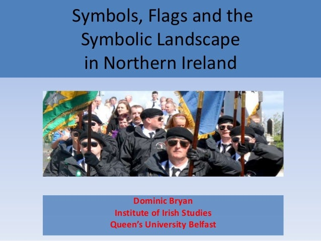Symbols, flags and the symbolic landscape of Northern Ireland