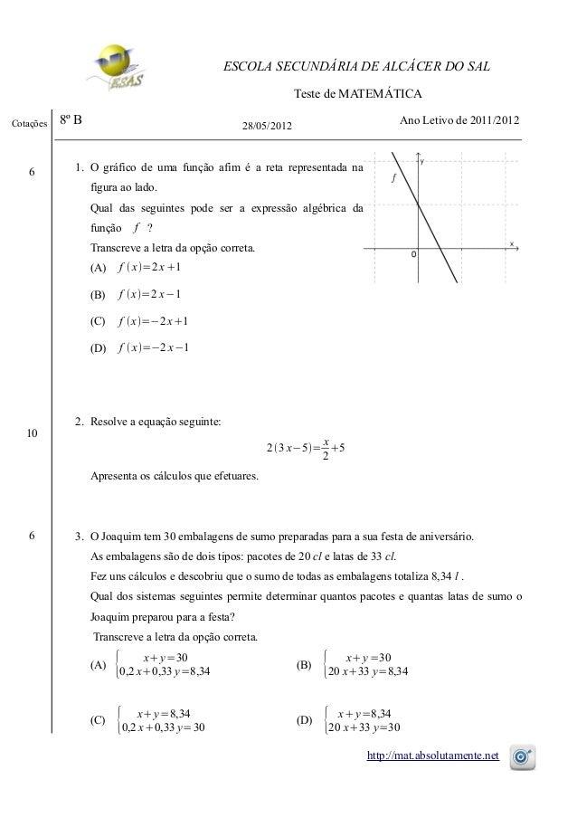 ESCOLA SECUNDÁRIA DE ALCÁCER DO SAL Teste de MATEMÁTICA 8º B 28/05/2012 Ano Letivo de 2011/2012 1. O gráfico de uma função...
