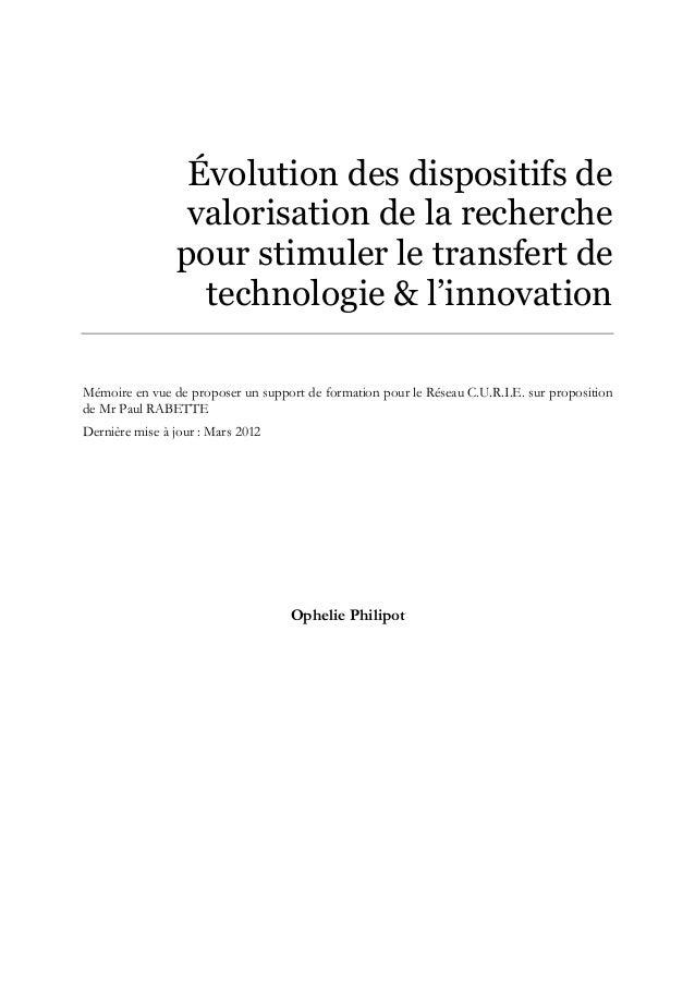 Évolution des dispositifs de valorisation de la recherche pour stimuler le transfert de technologie & l'innovation Mémoire...