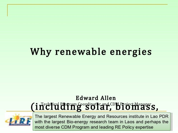 Why renewable energies (including solar, biomass, biogas, wind) should be an important part of the Mekong region's energy future