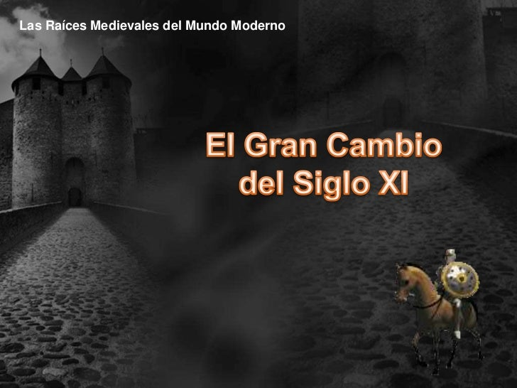 Las Raíces Medievales del Mundo Moderno