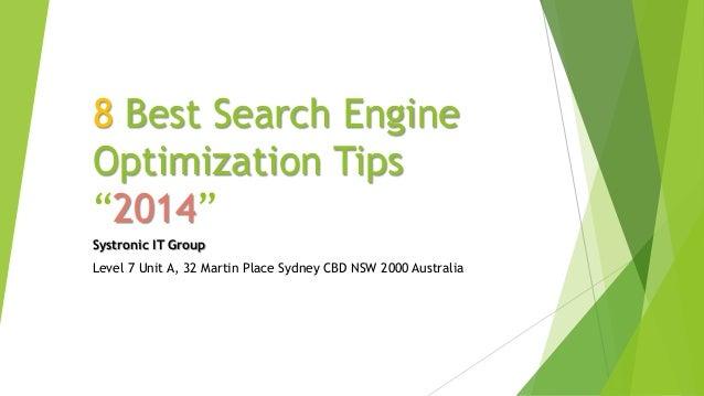 "8 Best Search Engine Optimization Tips ""2014"" Systronic IT Group Level 7 Unit A, 32 Martin Place Sydney CBD NSW 2000 Austr..."