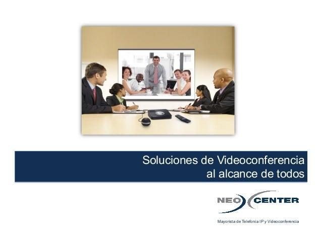 Soluciones de Videoconferencia al alcance de todos Mayorista de Telefonía IP y Videoconferencia