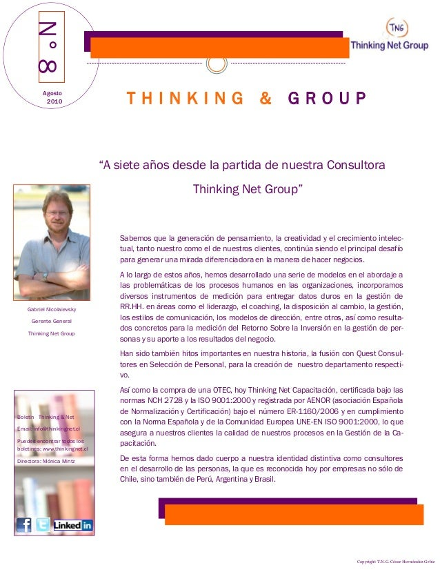 """Agosto 2010 T H I N K I N G & G R O U P """"A siete años desde la partida de nuestra Consultora Thinking Net Group"""" Sabemos q..."""