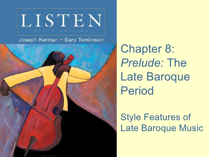 Chapter 8:  Prelude:  The Late Baroque Period Style Features of Late Baroque Music