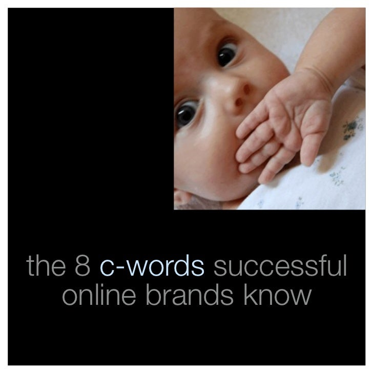 the 8 c-words successful    online brands know