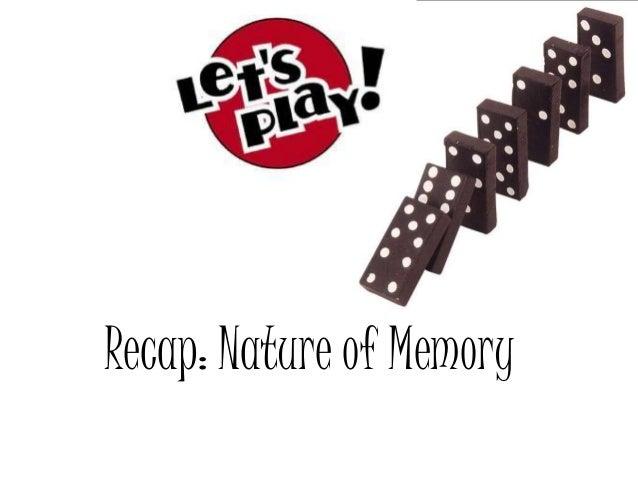 Recap: Nature of Memory