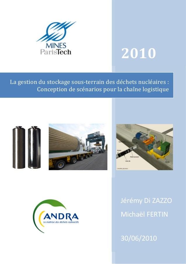 2010 Lagestiondustockagesous‐terraindesdéchetsnucléaires: Conceptiondescénariospourlachaînelogistiqu...