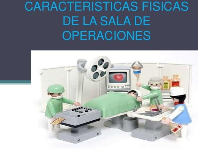 8 caracteristicas fisicas de la sala de operaciones