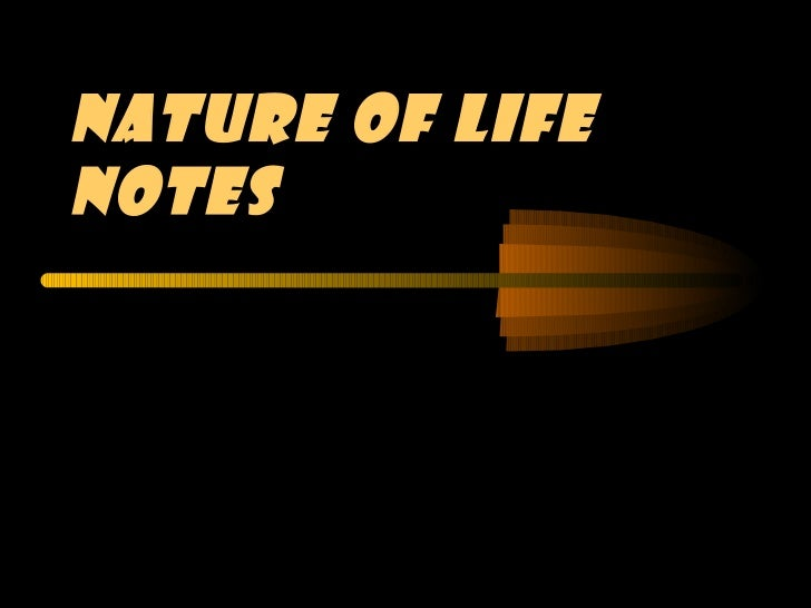 NATURE OF LIFENOTES