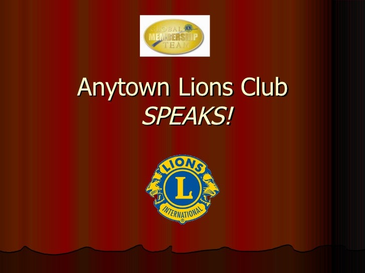 Anytown Lions Club   SPEAKS!