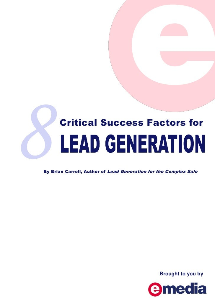 Critical Success Factors for     By Brian Carroll, Author of Lead Generation for the Complex Sale                         ...