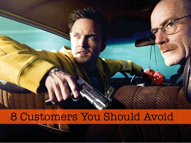 8 Customers You Should Avoid