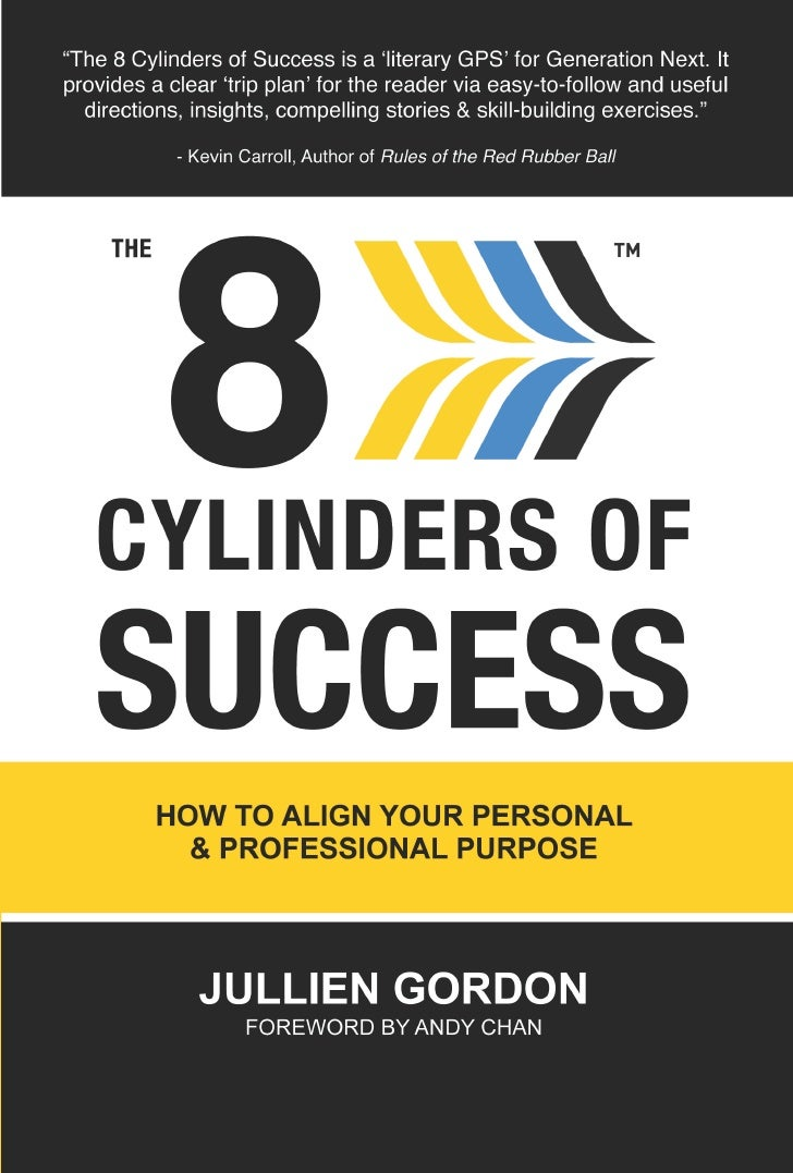 THIS IS A   FREE  SAMPLE OF   THE 8 CYLINDERS OF         SUCCESS How to Align your Personal  & Professional Purpose    IF ...