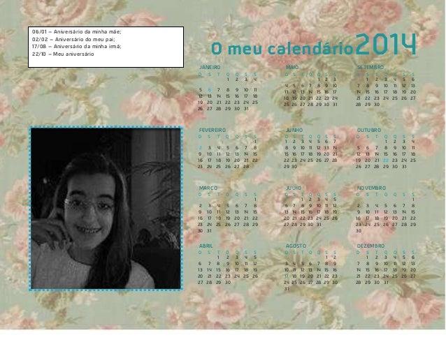 O meu calendário2014 JANEIRO D S T Q Q S S 1 2 3 4 5 6 7 8 9 10 11 12 13 14 15 16 17 18 19 20 21 22 23 24 25 26 27 28 29 3...