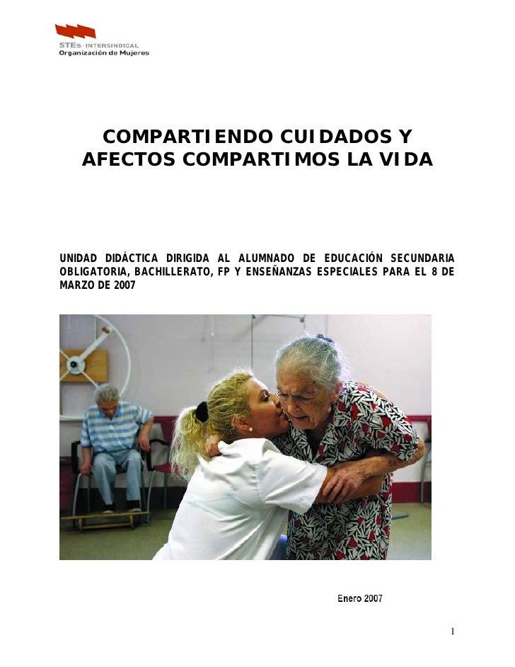COMPARTIENDO CUIDADOS Y    AFECTOS COMPARTIMOS LA VIDA     UNIDAD DIDÁCTICA DIRIGIDA AL ALUMNADO DE EDUCACIÓN SECUNDARIA O...