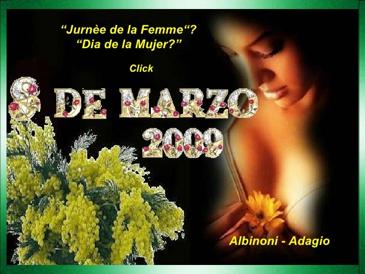 """Albinoni - Adagio """" Jurnèe de la Femme""""? """" Dia de la Mujer?"""" Click"""