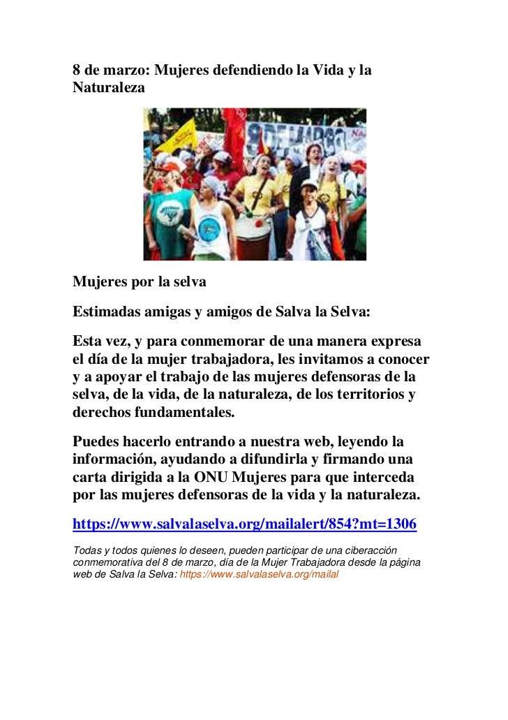 8 de marzo: Mujeres defendiendo la Vida y laNaturalezaMujeres por la selvaEstimadas amigas y amigos de Salva la Selva:Esta...