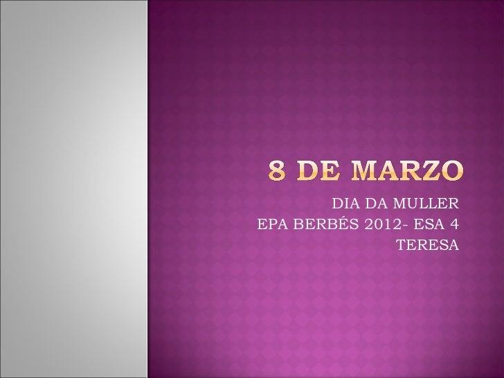 DIA DA MULLEREPA BERBÉS 2012- ESA 4              TERESA