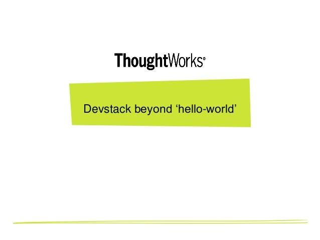 Devstack beyond 'hello-world'