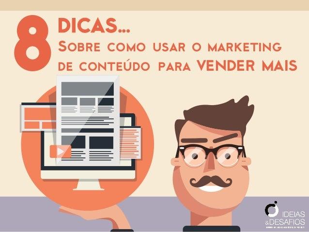 DICAS... Sobre como usar o marketing de conteúdo para VENDER MAIS