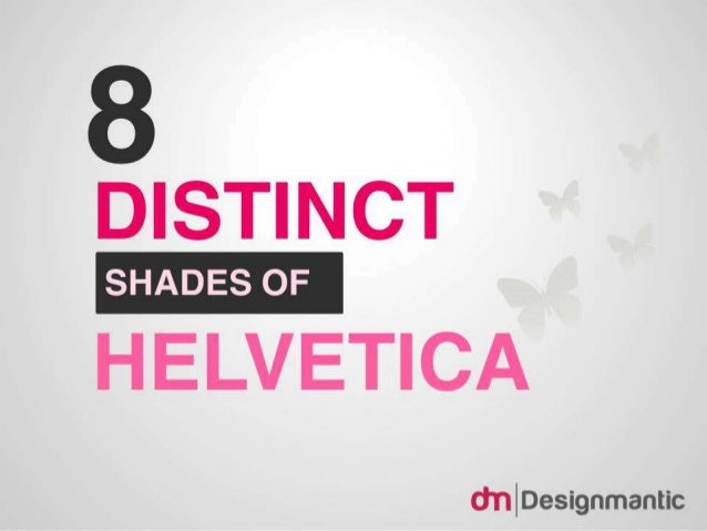 8 Distinct Shades Of Helvetica
