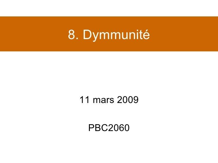 8. Dymmunité 11 mars 2009 PBC2060