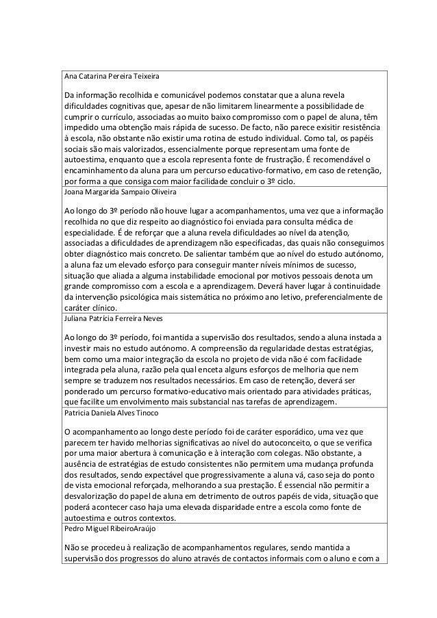 Ana Catarina Pereira Teixeira Da informação recolhida e comunicável podemos constatar que a aluna revela dificuldades cogn...