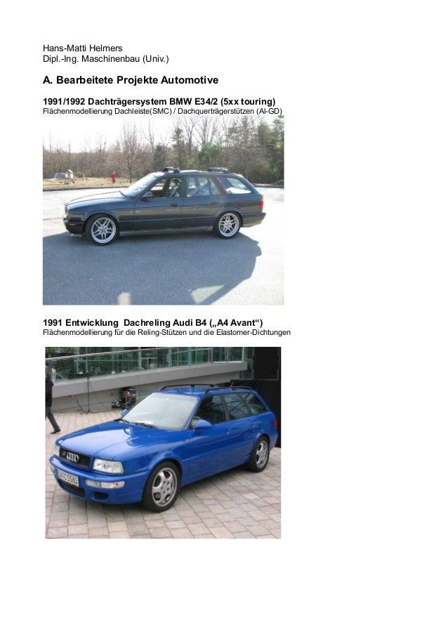 Hans-Matti Helmers Dipl.-Ing. Maschinenbau (Univ.) A. Bearbeitete Projekte Automotive 1991/1992 Dachträgersystem BMW E34/2...