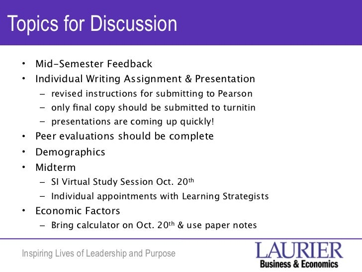 Topics for Discussion •   Mid-Semester Feedback •   Individual Writing Assignment & Presentation     – revised instruction...