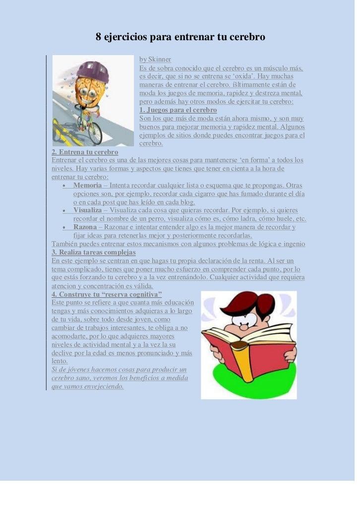 8 ejercicios para entrenar tu cerebro                              by Skinner                              Es de sobra con...