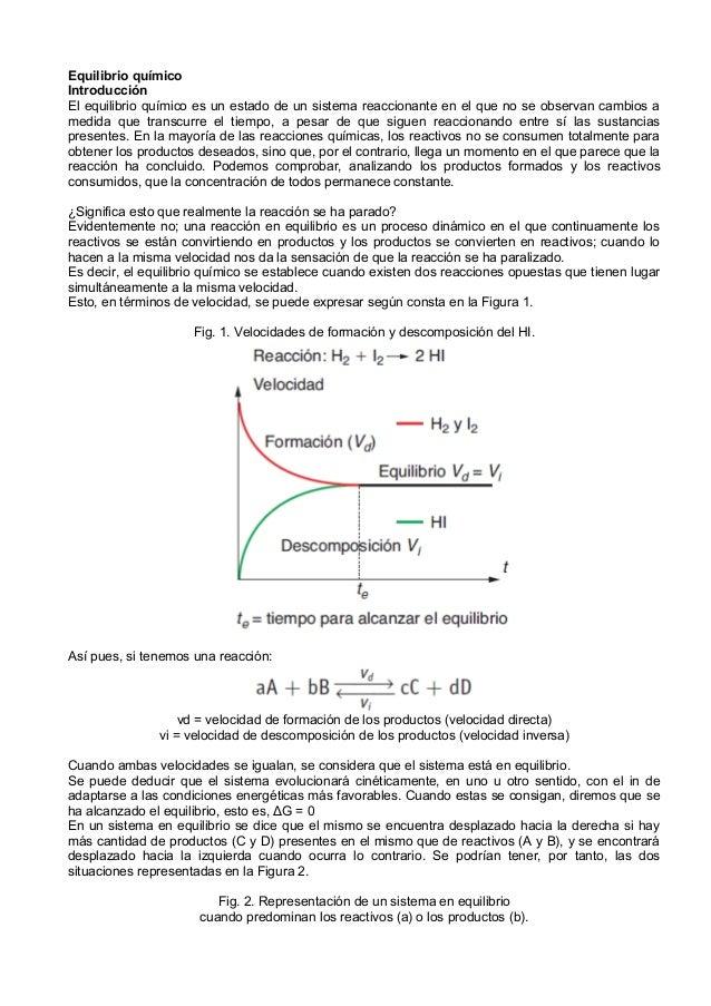 Equilibrio químicoIntroducciónEl equilibrio químico es un estado de un sistema reaccionante en el que no se observan cambi...