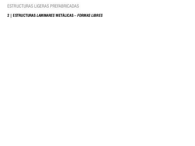 ESTRUCTURAS LIGERAS PREFABRICADAS2 | ESTRUCTURAS LAMINARES METÁLICAS – FORMAS LIBRES