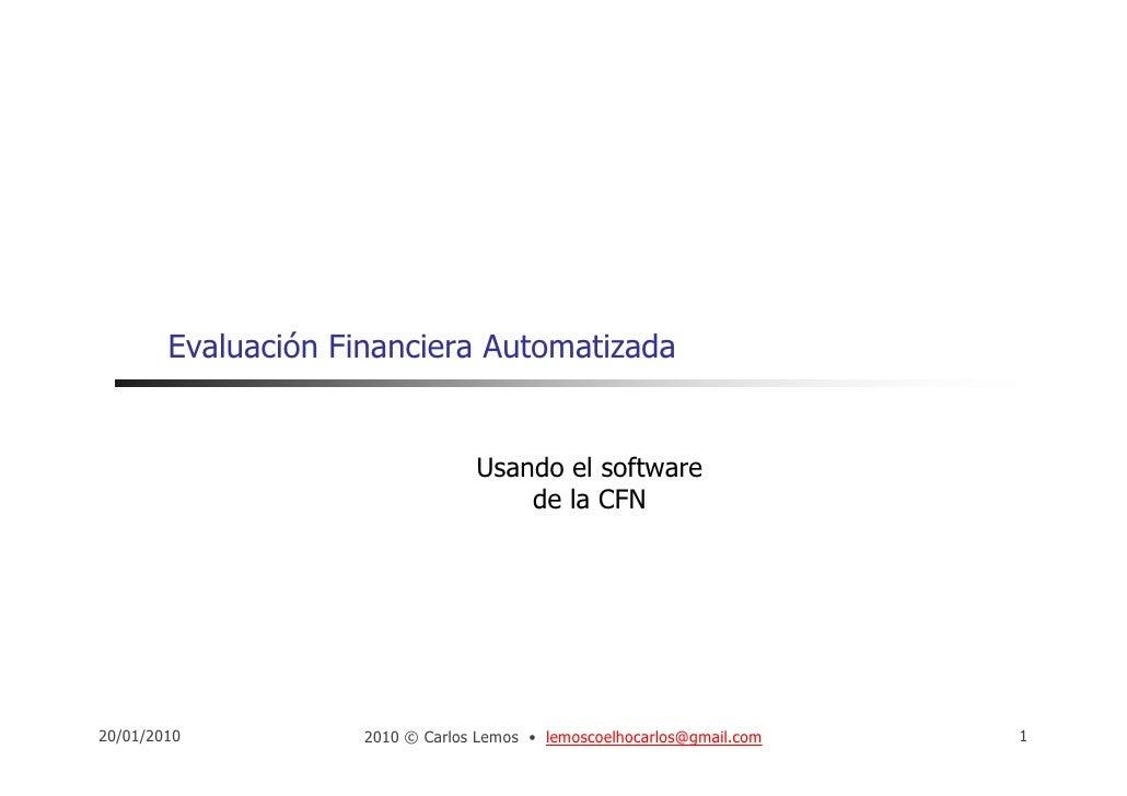 Evaluación Financiera Automatizada                                     Usando el software                                 ...