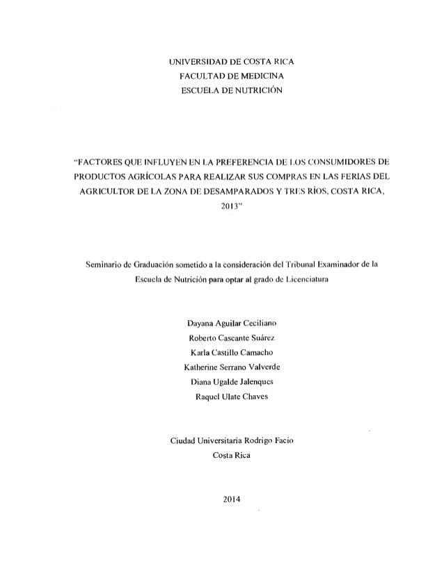 """UNIVERSIDAD DE COSTA RICA FACULTAD DE MEDICINA ESCUELA DE NUTRICIÓN """"FACTORES QUE INFLUYEN EN LA PREFERENCIA DE LOS CONSUM..."""