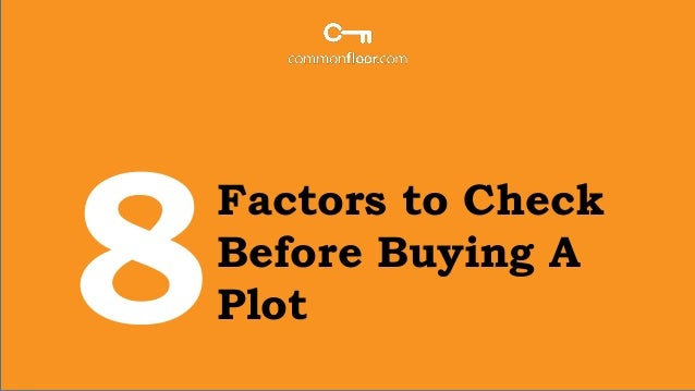 8 factors to consider while buying a plot