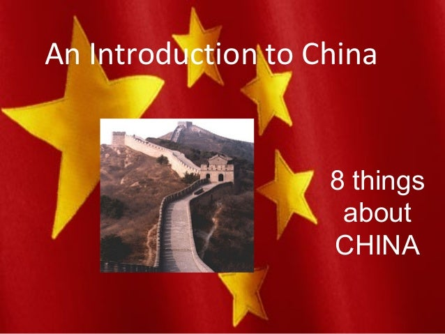 An Introduction to China 8 things about CHINA