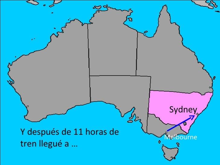Sydney  Y después de 11 horas de   Melbourne tren llegué a …