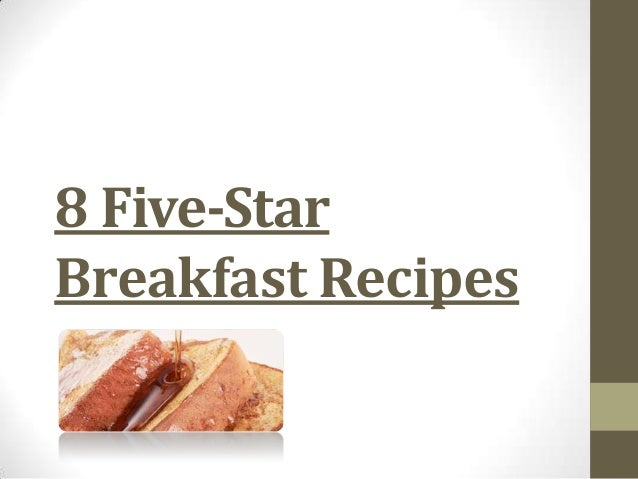 8 Five-Star Breakfast Recipes