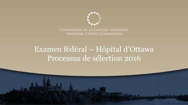 Examen fédéral – Hôpital d'Ottawa Processus de sélection 2016