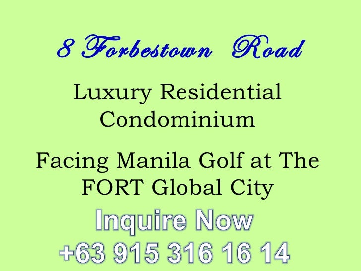 8 Forbestown Road   Luxury Residential     CondominiumFacing Manila Golf at The    FORT Global City