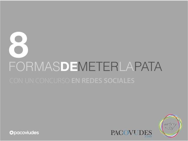 CON UN CONCURSO EN REDES SOCIALESFORMASDEMETERLAPATA8@pacoviudes