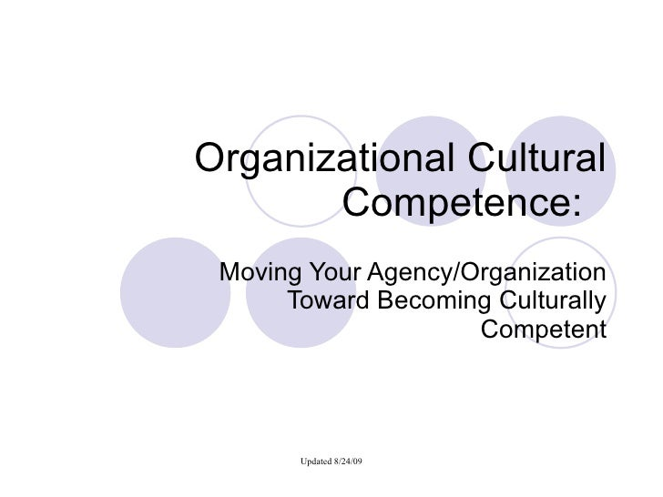 Organizational Cultural Competence: Moving Your Agency/Organization Toward Becoming Culturally Competent