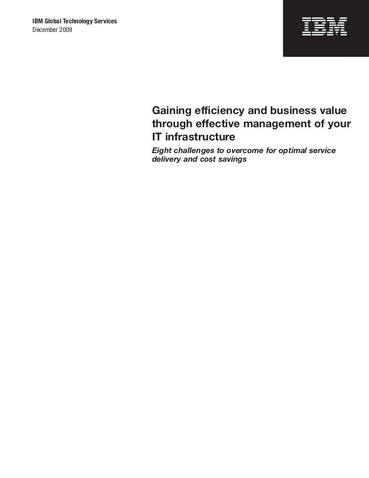 IBM Global Technology ServicesDecember 2009                                 Gaining efficiency and business value         ...