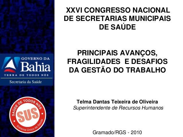 XXVI CONGRESSO NACIONAL                      DE SECRETARIAS MUNICIPAIS                              DE SAÚDE              ...