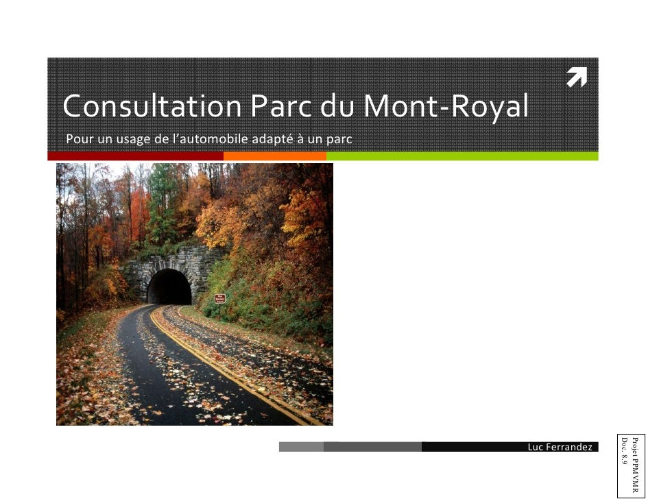 ConsultationParcduMont‐Royal Pourunusagedel'automobileadapté à unparc                                            ...