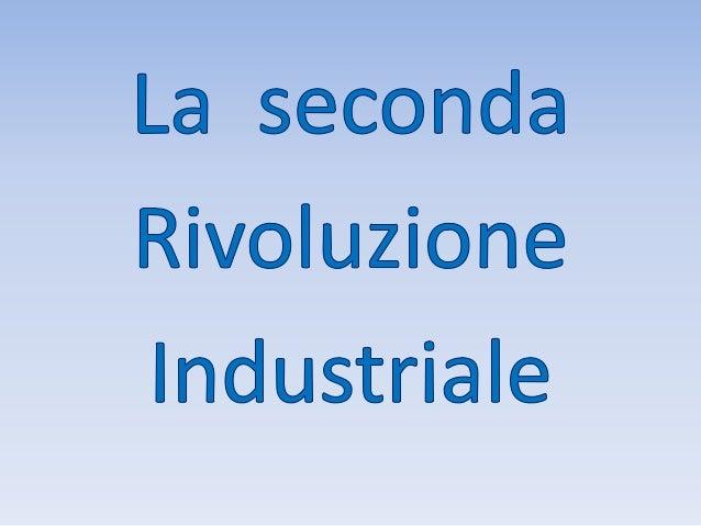 Negli ultimi decenni dell'Ottocento si verificò la seconda rivoluzione industriale, durante la quale avvennero una serie d...